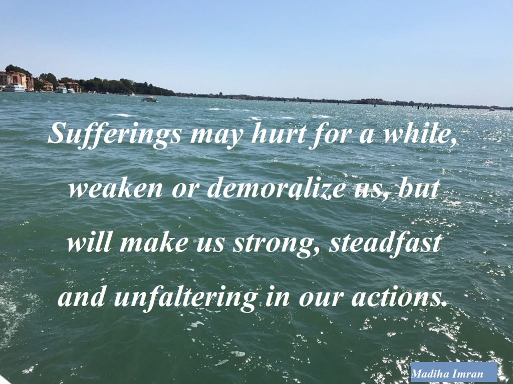 Sufferings make us strong